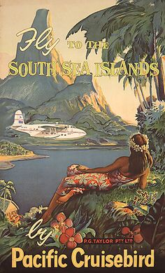 Fly to the South Sea Isles by Pacific Cruisebird poster. PG Taylor Pty Ltd, 1957.
