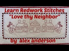 """Learn your redwork stitches with Alex Anderson on her free pattern """"Love Thy Neighbor"""" Love Thy Neighbor, The Quilt Show, Quilt Blocks, Free Pattern, Stitches, Live Free, Quilts, Make It Yourself, Learning"""