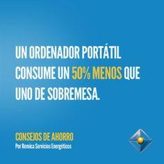 Un ordenador portátil consume un 50% menos que uno de sobremesa. #ConsejosAhorro
