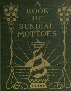 A book of sundial mottoes Movie Prints, Poster Prints, Posters, Brandywine Valley, Space Time, Sundial, Book Cover Design, Bookbinding, Vintage Books