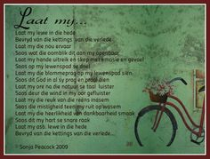 Afrikaanse Inspirerende Gedagtes & Wyshede: Laat my. Afrikaans, Poems, Prayers, Quotes, Google Search, Qoutes, Poetry, Beans, Quotations