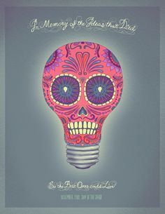 """Illustration Annual - Communication Arts Annual - poster for the Day of the Dead. """"In Memory of the Ideas that Died. So the Best Ones Could Live. Sugar Skull Costume, Sugar Skull Art, Sugar Skulls, Day Of The Dead Skull, Communication Art, Mexican Folk Art, Skull And Crossbones, Skull And Bones, Dark Art"""