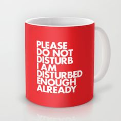 This is hilarious. And I am definitely disturbed in the mornings before coffee:)