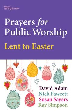 Prayers for Public Worship - Lent to Easter