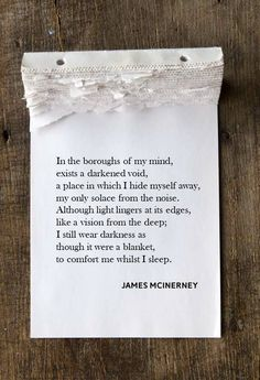 No. 367 - 'Dark' - James McInerney (Poet and Author of 'Bloom' and 'In between the lines' - Available on Amazon Worldwide. 'Red' coming Winter 2017/18, 'The Pieces that Collide' out Winter 2018/19.) Like my work? Check out my official website to see more >> http://jamesmcinerney.wixsite.com/poetry #mcinerney #jamesmcinerney #poet #poetry #poem #author #book #books