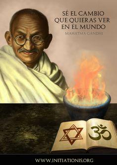 Mahatma Gandhi. Sé el Cambio.