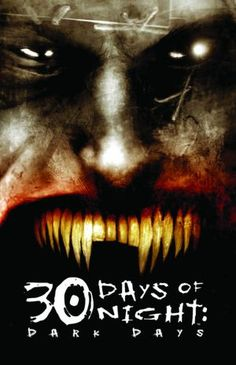 The sequel to 30 Days of Night Movie Trade Paperback. Volume 02 Dark Days Now a Major Motion Picture released by Sony Pictures in 2007 staring Melissa George and Josh Hartnett. Picking up from the literal ashes of 30 Days of Night, this new printing of th Horror Comics, Horror Art, Monster Vampire, 30 Days Of Night, Roman, Black Saturday, Horror Movie Posters, Sombre, Dark Night