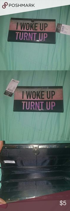 """Rue 21 Wallet -very cute wallet!! -brand new -Never been used -""""I Woke up Turnt Up"""" is on both sides of wallet -patent leather on outside Rue 21 Bags Wallets"""