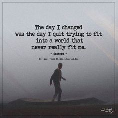 Love Quotes : The day I changed themindsjournal. True Quotes, Words Quotes, Motivational Quotes, Inspirational Quotes, Sayings, Amazing Quotes, Great Quotes, Change Quotes, Quotes To Live By