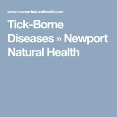 Tick-Borne Diseases » Newport Natural Health