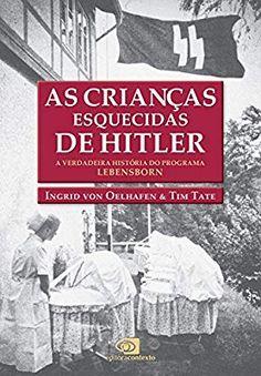 Baixar As Crianças esquecidas de Hitler: a verdadeira história do programa Lebensborn Grátis My Books, Netflix, Baseball Cards, Reading, My Love, Movies, Crime, Table, Diy