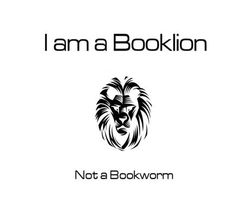 Booklion sounds much more fierce than bookworm!