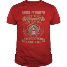 FORKLIFT DRIVER WE DO PRECISION GUESS WORK KNOWLEDGE T-Shirts, Hoodies. CHECK PRICE ==► https://www.sunfrog.com/LifeStyle/FORKLIFT-DRIVER--WE-DO-T4-Red-Guys.html?id=41382