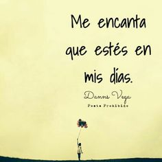 Todita tu me encantas, Tammy Frases Love, Love Post, Love Phrases, More Than Words, Love Notes, Spanish Quotes, Romantic Quotes, Cute Quotes, Random Quotes