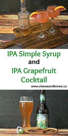 IPA Simple Syrup and IPA Grapefruit Cocktail ~ www.chewsandbrews.ca