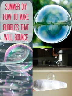 Great Bubble DIY for Kids – Make Bubbles that Will Bounce. 1 C distilled drinking water 1 Tablespoon dish soap 1 Teaspoon of glycerin (I ordered mine online) straw (this is just what I chose to blow the bubbles with, Im assuming you can use a typical bubble wand) 1 clean glove (or sock) – (this is to keep the bubble from popping)