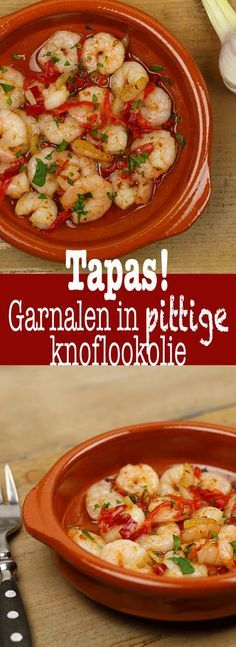 Garnalen in pittige knoflookolie - Карамель Яблоки - Tapas Recipes, Recipes Appetizers And Snacks, Fish Recipes, Cooking Recipes, Tapas Ideas, Atkins, Food Porn, Comida Latina, Super Healthy Recipes