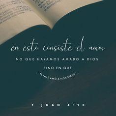 1 Juan 4:10 En esto consiste el amor: no en que nosotros hayamos amado a Dios, sino en que él nos amó a nosotros, y envió a su Hijo en propiciación por nuestros pecados.