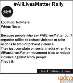 "That's true! It's not a secret that ""Black lives matter"" movement fights for justice! Brothers and sisters, let's unite all together for the sake of our black lives! America, we will never put up with your violence and injustice!  We are still looking for brave ones to protest against racism! We are"