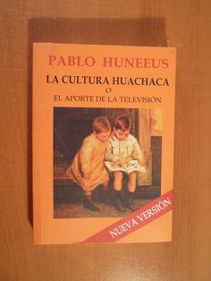 La Cultura Huachaca - Pablo Huneeus