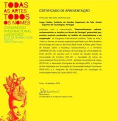 """1º CONGRESSO INTERNACIONAL LUSÓFONO TODAS AS ARTES-TODOS OS NOMES  Apresentação do estudo """"Desenvolvimento cultural, socio-económico e turístico no Norte de Portugal, potenciado por eventos musicais produzidos no âmbito do associativismo e da cooperação"""", do qual sou autor.   ISCTE-Instituto Universitário de Lisboa  Setembro 2016"""