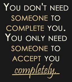 Couple should complement each other - not be needed to make the other person whole