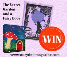 Two great prizes with Storytime magazine Issue 10! Win The Secret Garden and a cute fairy door. ~ STORYTIMEMAGAZINE.COM