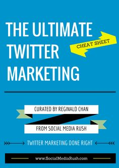 [Free Download] The Ultimate Cheat Sheet For Twitter Marketing. In this 32 pages eBook, you'll learn everything about Twitter from generating leads to building more followers. Download here: http://www.socialmediarush.com/go/newsletter/ #Twitter #TwitterMarketing #SocialMedia