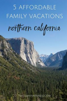 Family Vacation Ideas in Northern California: 5 Affordable Places to Go