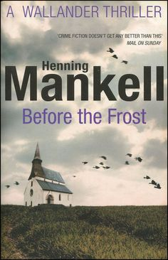 """""""Those who contemplate never escape the doubt."""" ― Henning Mankell, Before the Frost"""