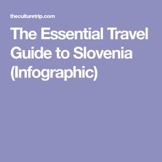 The Essential Travel Guide to Slovenia (Infographic)