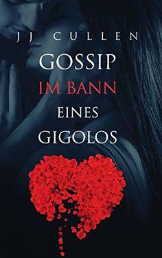 Gossip - Im Bann eines Gigolos von J J Cullen http://www.amazon.de/dp/1497411270/ref=cm_sw_r_pi_dp_SdEAwb0V9T5EV