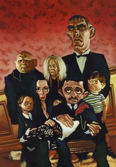 Addams Family  . . . reminds me of family get-togethers.  Sigh.