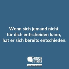 Keep Wort halten. If someone cannot choose you, they have already decided. Sad Love Quotes, Words Quotes, Life Quotes, Sayings, The Words, German Words, Susa, Different Quotes, Life Lessons