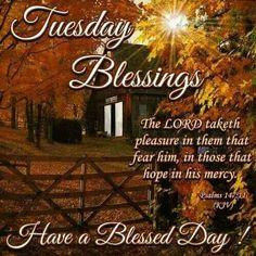 Tuesday Blessings! Psalm 147:11 KJV