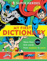 DC's beloved Super Heroes introduce children to first words in this super-cool pre-school visual dictionary.A combination of the 500 most popular words...