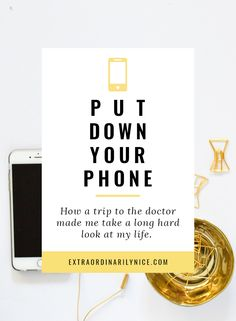 """""""Put Down Your Phone"""",Extraordinarily Nice.  Routines, ideas, activities and worksheets to support your self-care. Tools that work well with motivation and inspirational quotes. For more great inspiration follow us at 1StrongWoman."""
