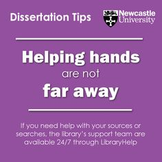Helping hands are not far away If you need help with your sources or searches, the library's support team are available 24/7 through LibraryHelp