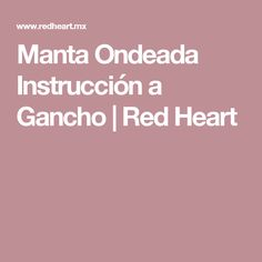 Manta Ondeada Instrucción  a Gancho | Red Heart