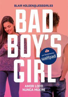 P R O M E S A S   D E   A M O R: Reseña | Amor loco nunca muere (Bad Boy's Girl #3), Blair Holden