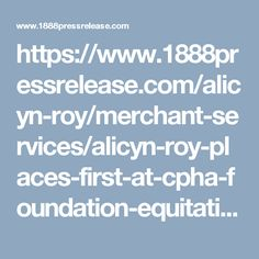 https://www.1888pressrelease.com/alicyn-roy/merchant-services/alicyn-roy-places-first-at-cpha-foundation-equitation-champi-pr-357753.html