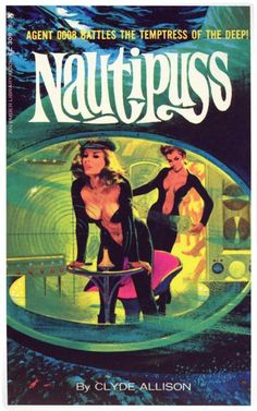 """Nautipuss"" cover- ""Agent 0008 battles the temptress of the deep!"""