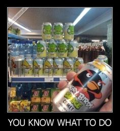 Angry Birds. How could you resist?