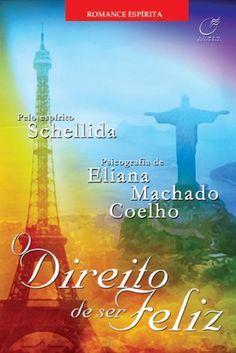 Download O Direito de Ser Feliz  - Eliana Machado Coelho em ePUB mobi e pdf