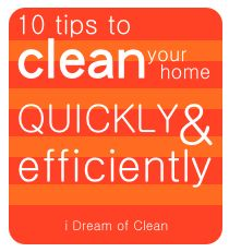 There's no need to waste time when it comes to cleaning your home. Try these 10 tips to clean efficiently and maximize your efforts.