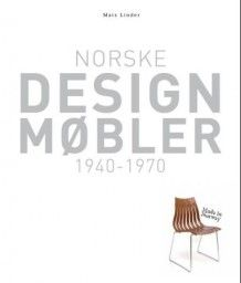 Norske designmøbler 1940-1975 av Mats Linder (Innbundet)