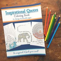 """be inspired and color at the same time with my, """"Inspirational Quotes Coloring Book"""" - it's an easy way to connect to good energy."""