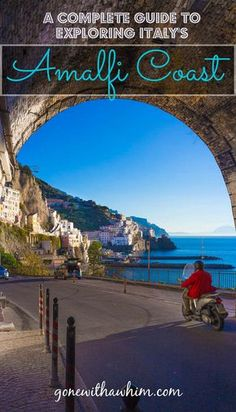 A complete guide to exploring the Amalfi Coast in Italy -- European Destination, European Travel, Cinque Terre, Sorrento, Amalfi Coast Italy, Things To Do In Italy, Italy Travel Tips, Travel Destinations, Budget Travel