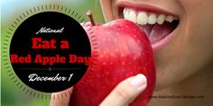 """NATIONAL EAT A RED APPLE DAY National Eat a Red Apple Day is observed annually on December 1. As the old adage goes, """"an apple a day keeps the doctor away"""", and today is a perfect time to put that ..."""