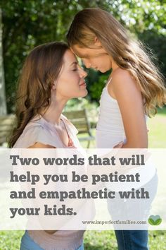 If you want to be patient and empathetic with your kids, these two words will help you stay focused! (Note: Useful tips for any situation as a parent - even homeschooling! Gentle Parenting, Parenting Advice, Kids And Parenting, Peaceful Parenting, Education Positive, Lectures, Happy Kids, Raising Kids, Best Mom